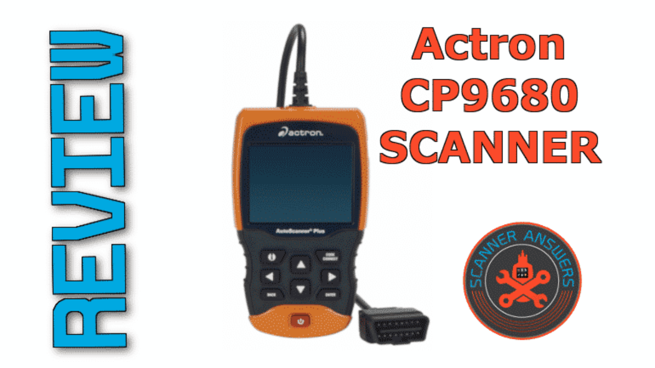 Actron CP9580A Enhanced Review (2019 Update) | ScannerAnswers