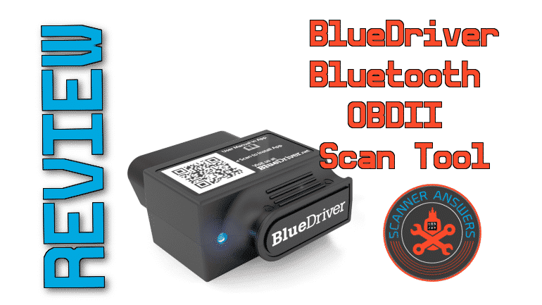 ➤BlueDriver OBD2 Scanner Review ⮜ (2019 version) | ScannerAnswers