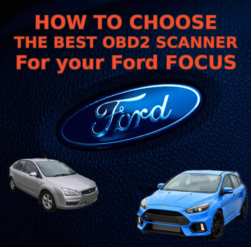 How To Choose the best OBD2 Scanners for Ford Focus
