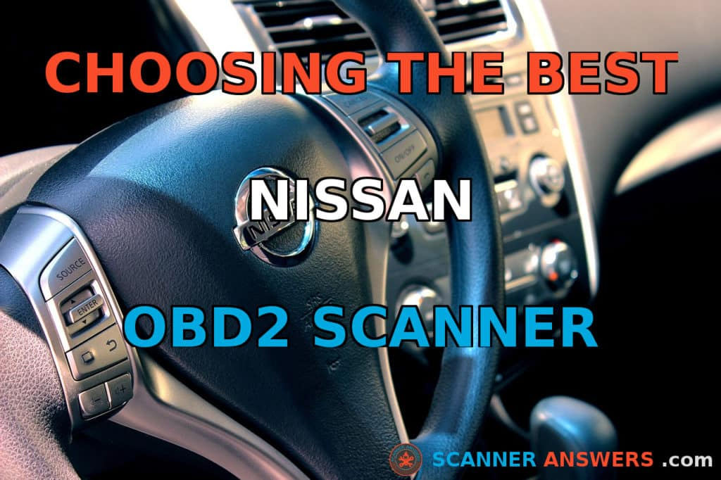 The Best OBD2 Scanners for Nissan Vehicles [2019 Version