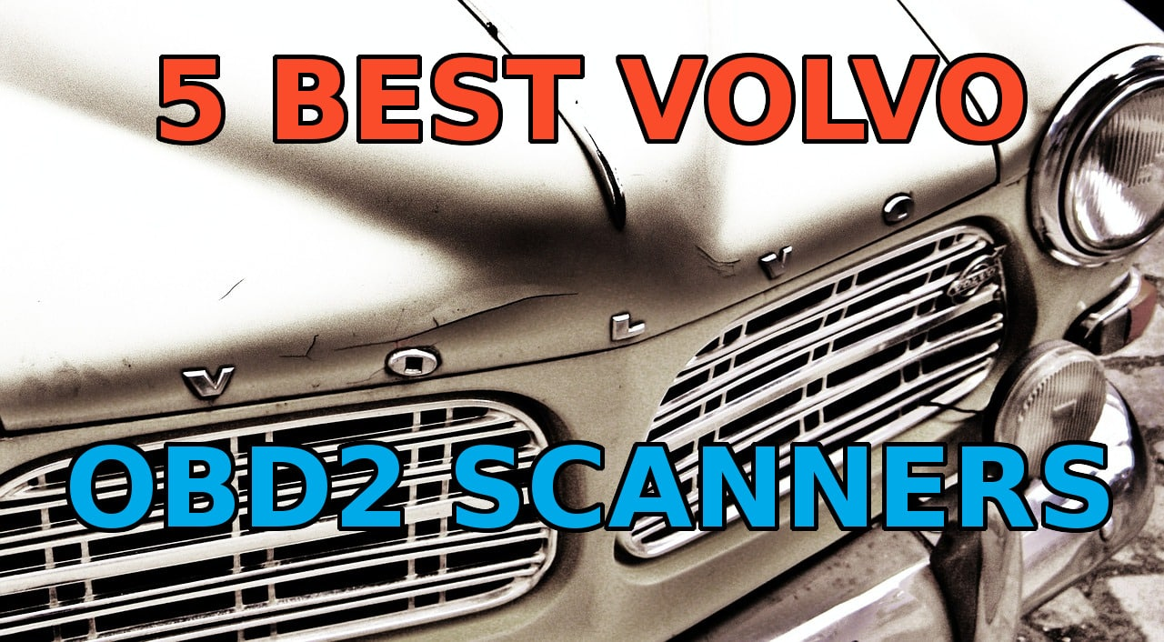 5 Best Volvo OBD2 Scanners