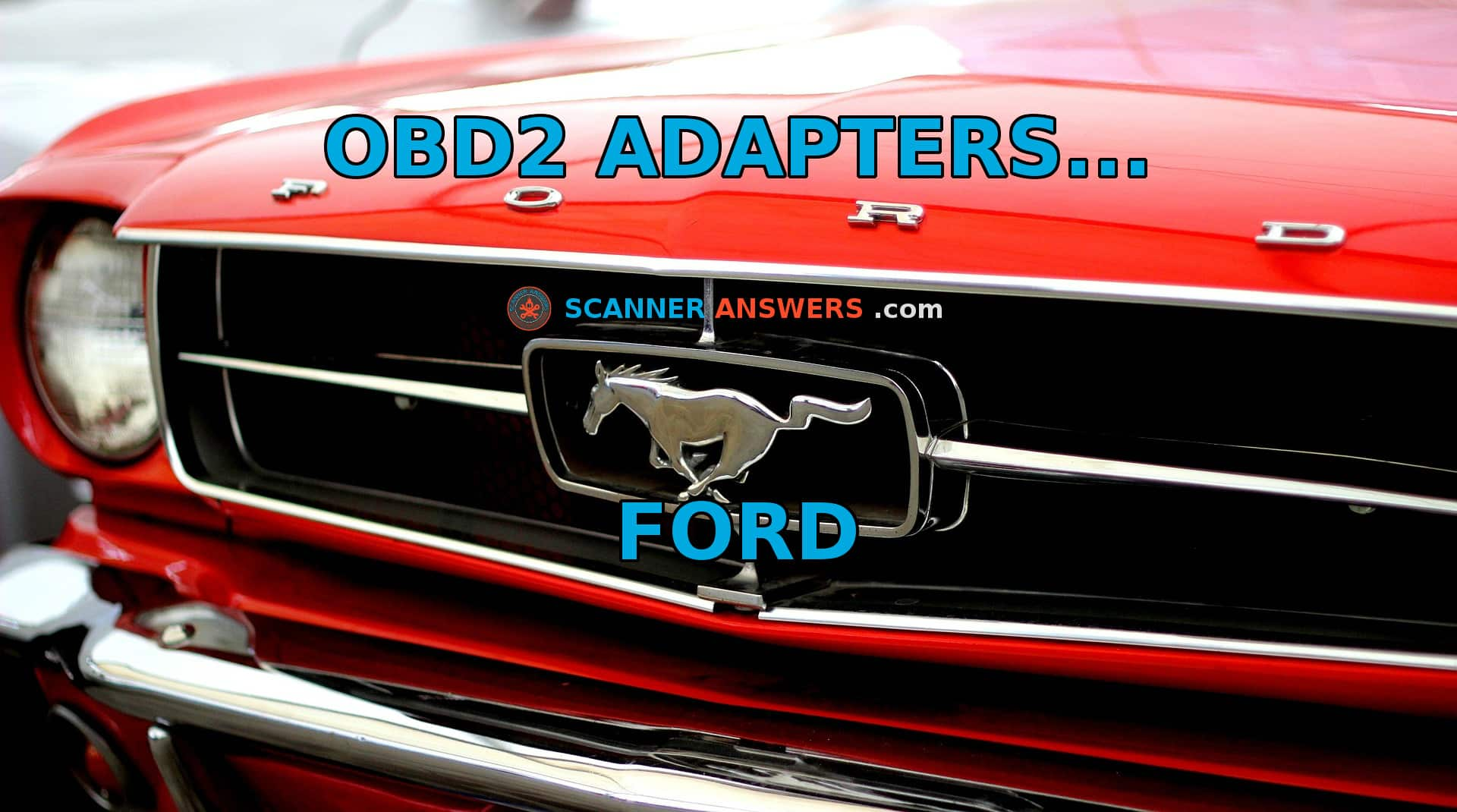 Choosing the right OBD2 Scanner For Ford (2019 Update