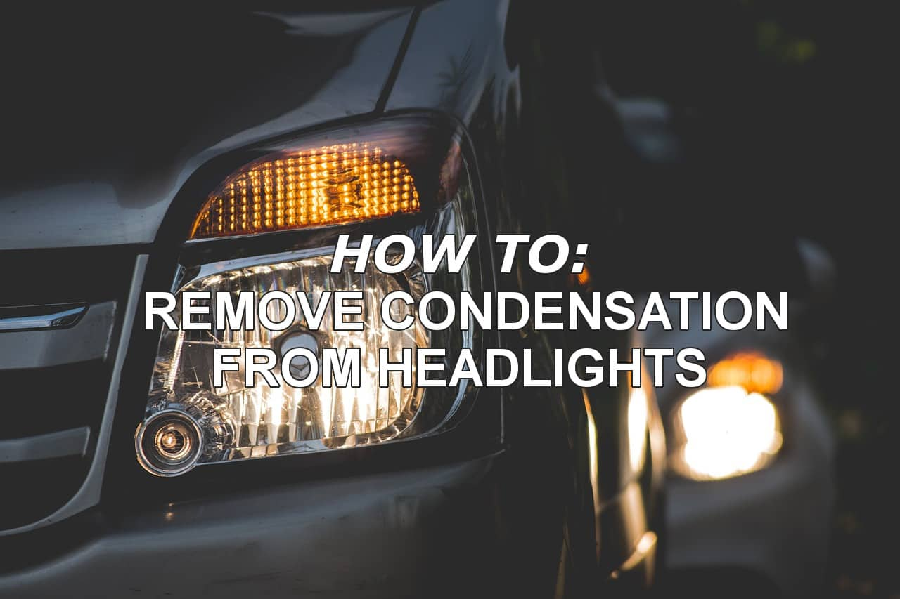 remove water from headlights