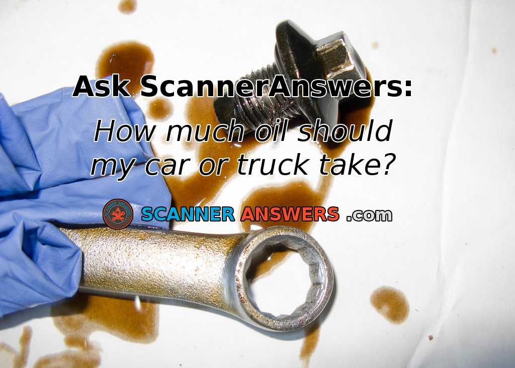 How many quarts of oil does my car need scanner answers for What motor oil do i need for my car