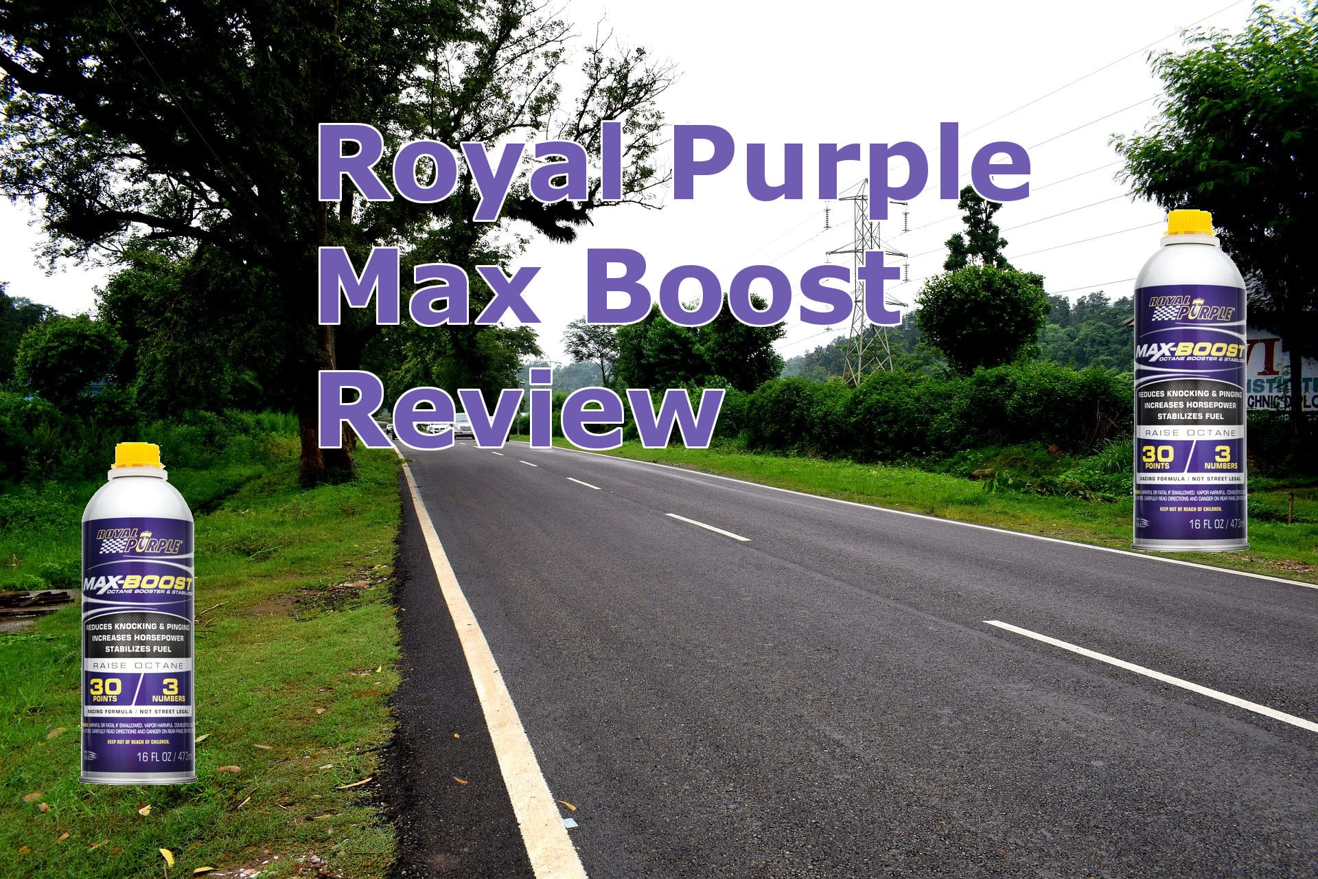 Royal Purple Max-Boost Octane Booster and Stabilizer Review