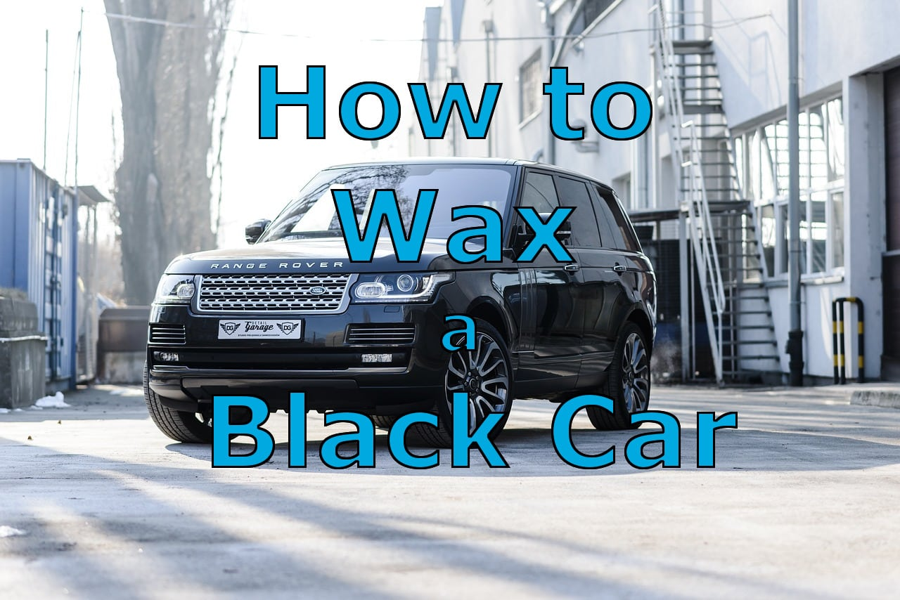 How to Wax a Black Car