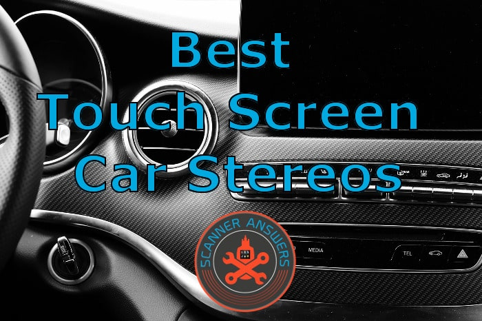Best Touch Screen Car Stereos