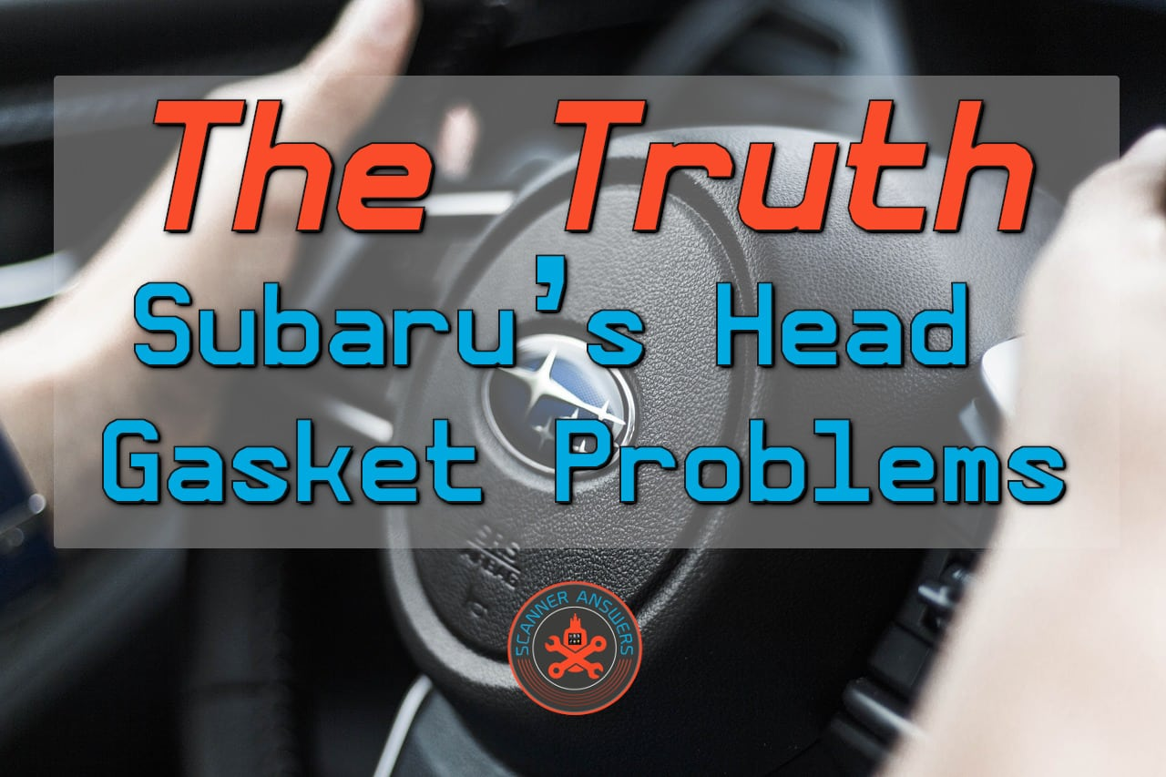 What Year Did Subaru Fix Head Gasket >> The Truth About Subaru S Head Gasket Problems