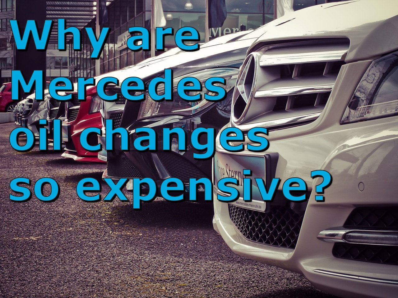 Why are Mercedes oil changes so expensive? 4 Reasons for ...