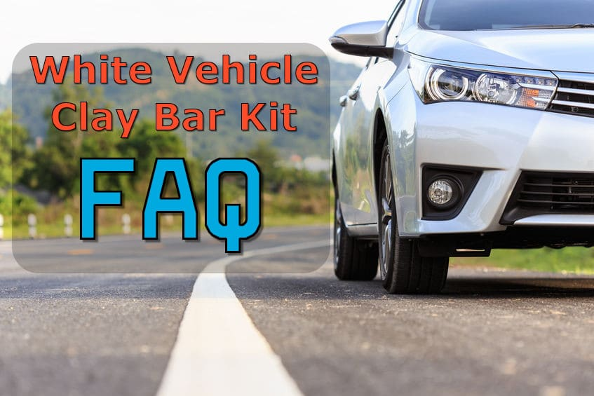 white vehicle clay bar kit FAQ