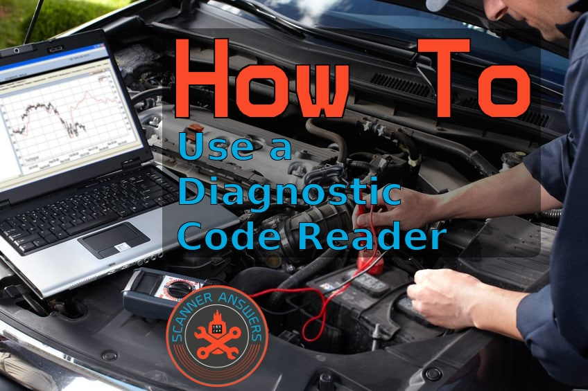 How to Use a Diagnostic Code Reader
