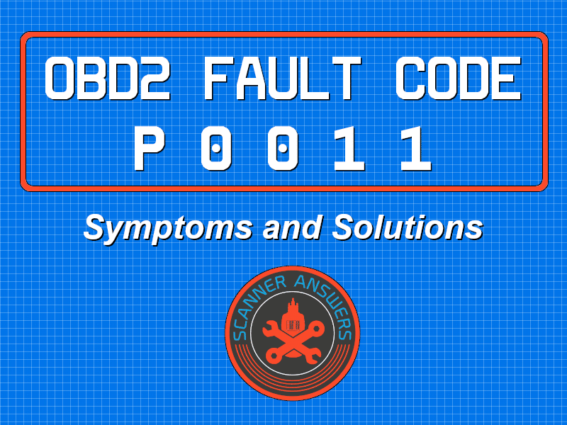 P0011 OBD2 Trouble Code - Oh No! Does my engine need to be