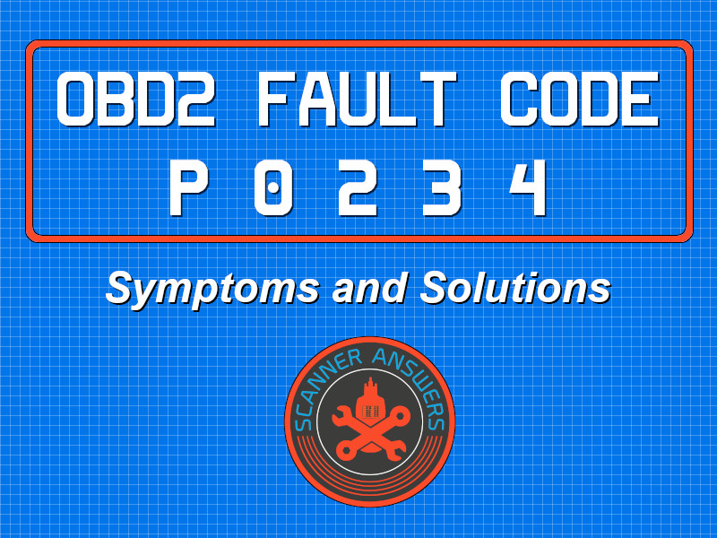 P0234 OBD2 Trouble Code ✔️- Check your turbocharger for