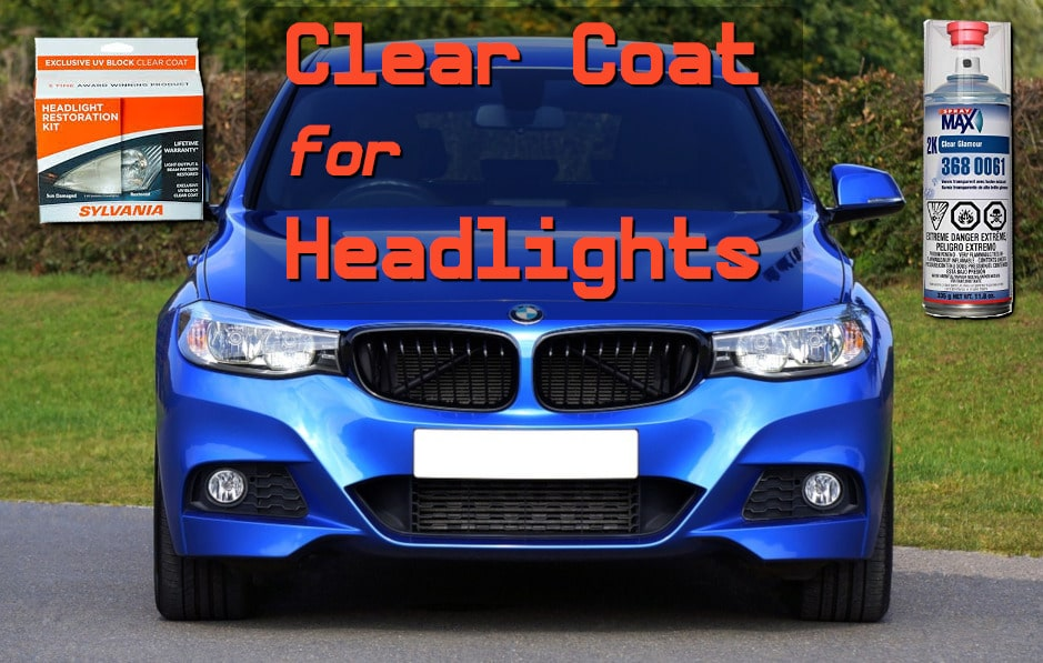 Best Clear Coat for Headlights Restoration