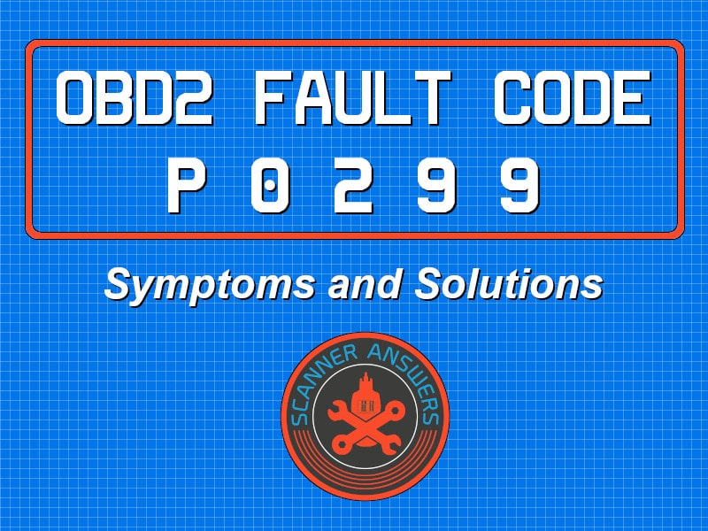 P0299 OBD2 Trouble Code - Time to check that turbo