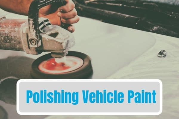 Polishing Vehicle Paint