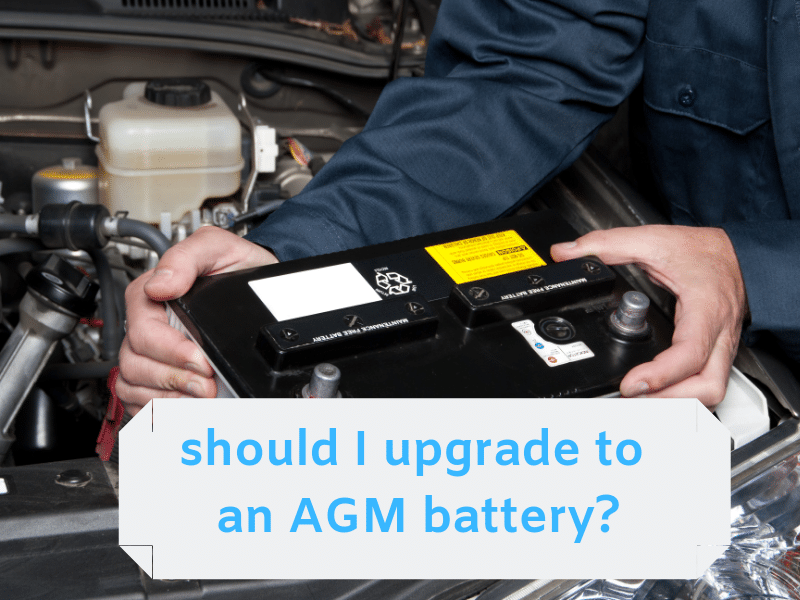 should I upgrade to an AGM battery_