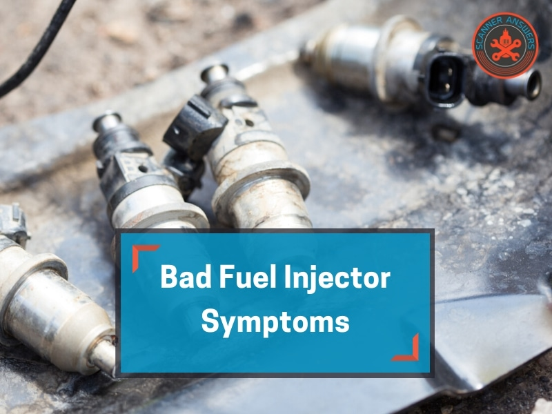 Bad fuel injector symptoms