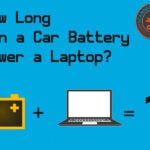 How Long Can a Car Battery Power a Laptop