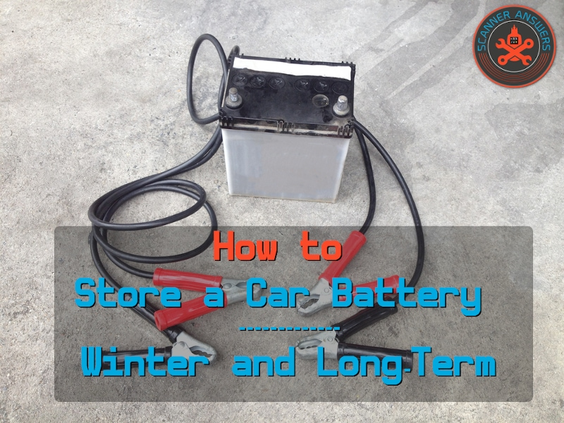 How to Store a Car Battery for Winter and Long-Term