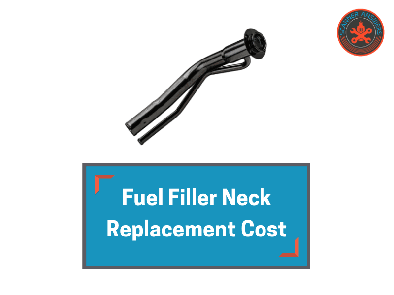 Fuel Filler Neck Replacement Cost