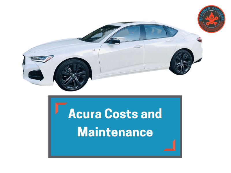 Are Acuras Expensive to Maintain?