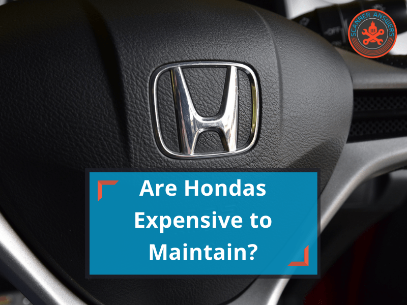 Are Hondas Expensive to Maintain
