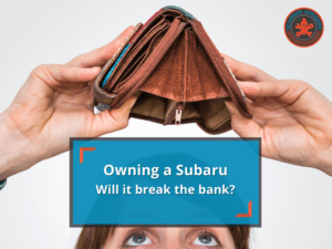 Are Subarus Expensive To Maintain