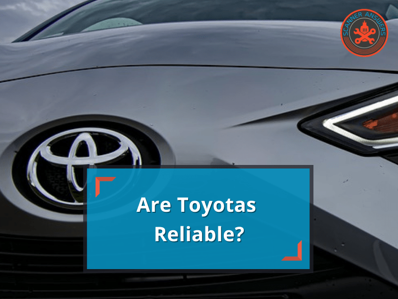 Are Toyotas Reliable?